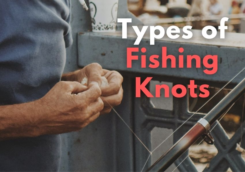 types of fishing knots